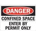 DANGER: CONFINED SPACE ENTER BY PERMIT ONLY