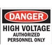 DANGER: HIGH VOLTAGE AUTHORIZED PERSONNEL ONLY
