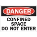 DANGER: CONFINED SPACE DO NOT ENTER